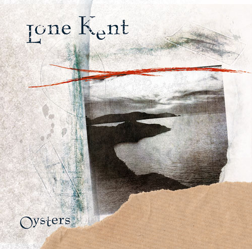 "Lone Kent ""Oysters"""