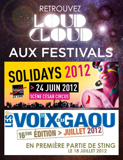 Retrouvez Loud Cloud à Solidays et Voix du Gaou 2012